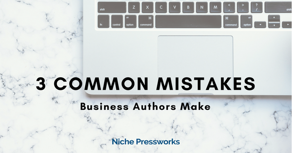 3 Common Mistakes Business Authors Make